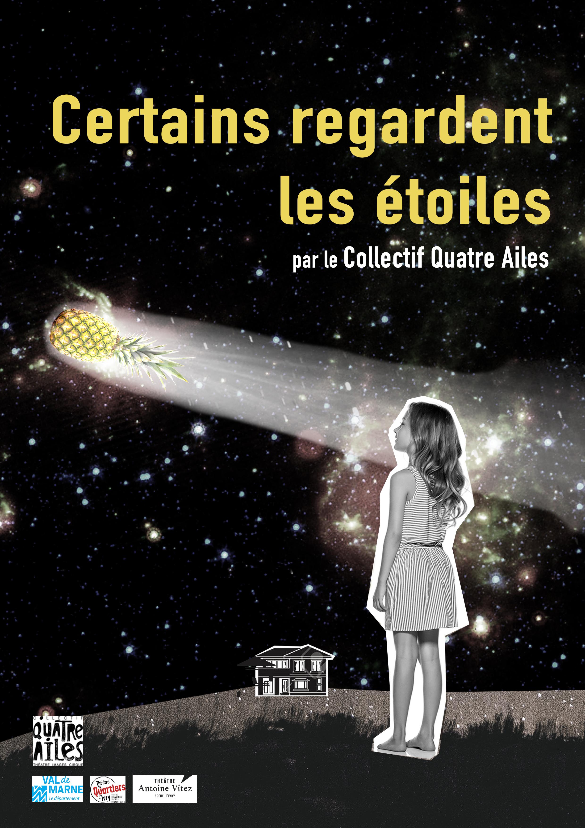 Affiche du spectacle Certains regardent les étoiles par le Collectif Quatre Ailes